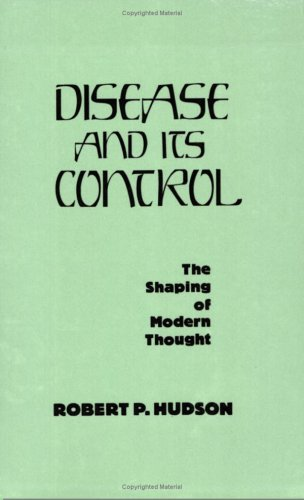 Disease and Its Control The Shaping of Modern Thought N/A edition cover