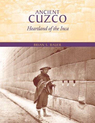 Ancient Cuzco Heartland of the Inca  2004 edition cover