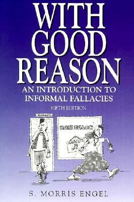 With Good Reason An Introduction to Informal Fallacies 5th 1994 edition cover