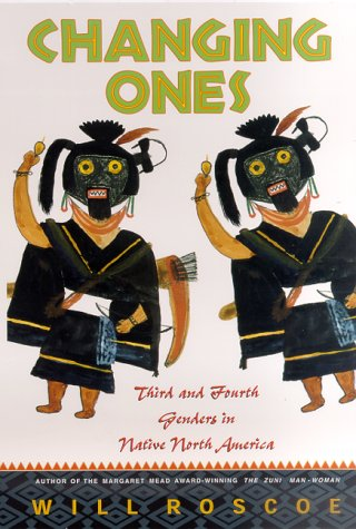 Changing Ones Third and Fourth Genders in Native North America  1998 (Revised) edition cover