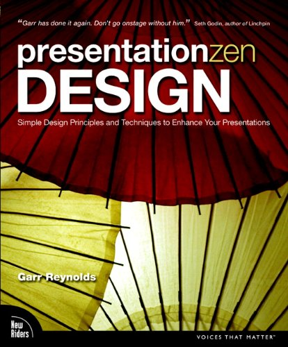 Presentation Zen Design Simple Design Principles and Techniques to Enhance Your Presentations  2010 edition cover