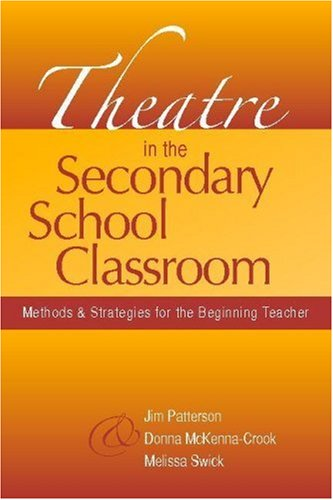 Theatre in the Secondary School Classroom Methods and Strategies for the Beginning Teacher  2006 edition cover