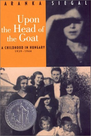 Upon the Head of the Goat A Childhood in Hungary, 1939-1944 N/A edition cover