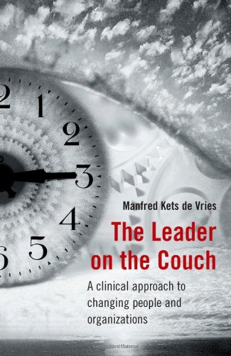Leader on the Couch A Clinical Approach to Changing People and Organizations  2006 edition cover