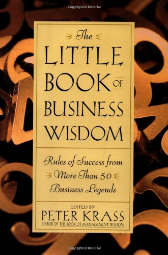 Little Book of Business Wisdom Rules of Success from More Than 50 Business Legends  2001 edition cover