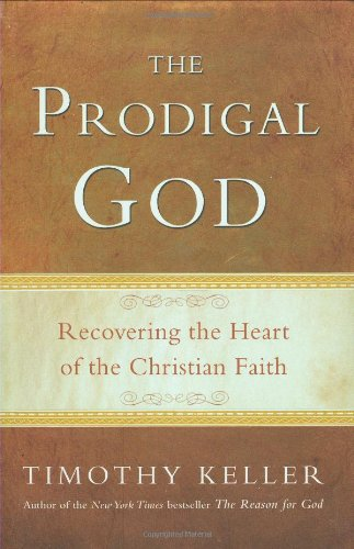 Prodigal God Recovering the Heart of the Christian Faith  2008 edition cover