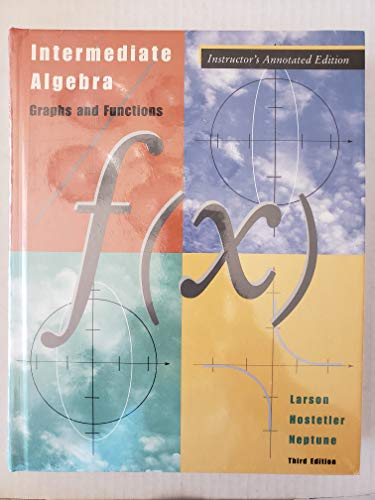Intermediate Algebra - Instructor's Annotated Edition: Graphs and Functions 3rd 2003 9780618218790 Front Cover