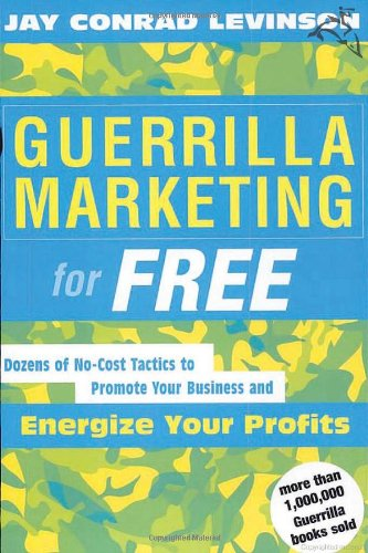 Guerrilla Marketing for Free Dozens of No-Cost Tactics to Promote Your Business and Energize Your Profits  2003 edition cover