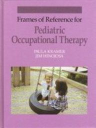 Frames of Reference for Pediatric Occupational Therapy 1st 1993 9780683047790 Front Cover