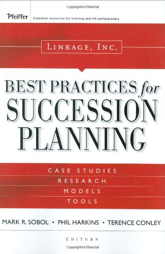 Best Practices for Succession Planning Case Studies, Research, Models, Tools  2007 edition cover