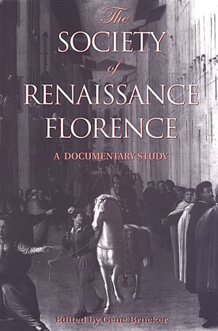 Society of Renaissance Florence A Documentary Study 6th 1998 (Reprint) edition cover