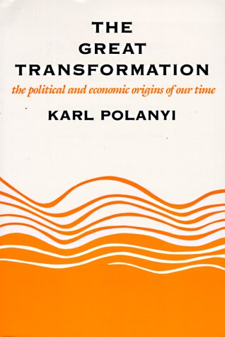 Great Transformation : The Political and Economic Origins of Our Time 1st 1971 edition cover