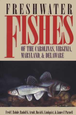 Freshwater Fishes of the Carolinas, Virginia, Maryland, and Delaware   1996 edition cover