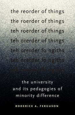 Reorder of Things The University and Its Pedagogies of Minority Difference  2012 edition cover
