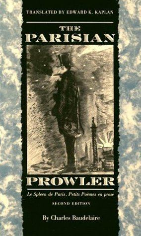 Parisian Prowler Le Spleen de Paris, Petits Po�mes en Prose 2nd 1997 edition cover