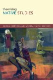 Theorizing Native Studies   2014 9780822356790 Front Cover