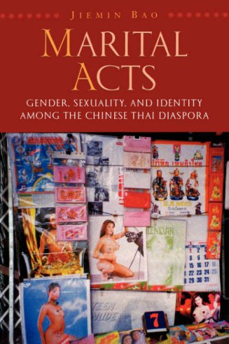 Marital Acts Gender, Sexuality, and Identity among the Chinese Thai Diaspora  2005 edition cover