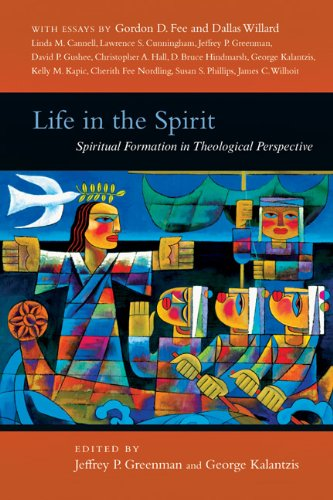 Life in the Spirit Spiritual Formation in Theological Perspective  2010 edition cover