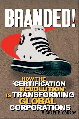 Branded! How the 'Certification Revolution' Is Transforming Global Corporations  2007 edition cover