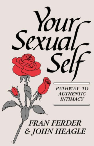 Your Sexual Self Pathway to Authentic Intimacy N/A edition cover