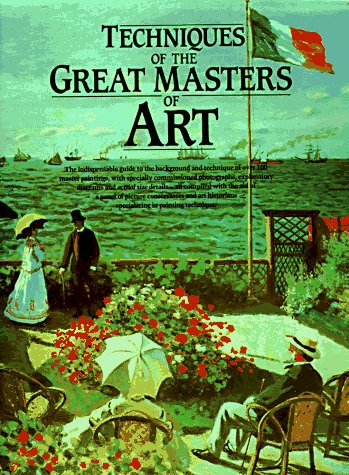 Techniques of the Great Masters of Art 1st edition cover