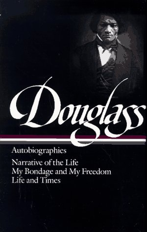 Douglass Autobiographics - Narrative of the Life; My Bondage and My Freedom; Life and Times  1994 edition cover
