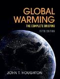 Global Warming The Complete Briefing 5th 2015 (Revised) 9781107463790 Front Cover