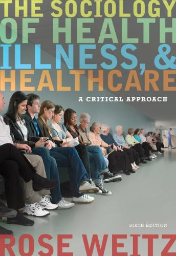 Sociology of Health, Illness, and Health Care A Critical Approach 6th 2013 edition cover