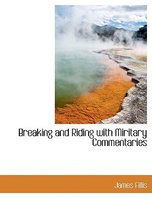 Breaking and Riding with Miritary Commentaries N/A 9781115226790 Front Cover