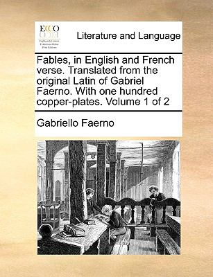 Fables, in English and French Verse Translated from the Original Latin of Gabriel Faerno with One Hundred Copper-Plates  N/A edition cover