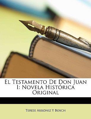 Testamento de Don Juan I Novela Hist�rica Original N/A edition cover