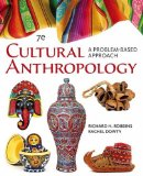 Cultural Anthropology: A Problem-based Approach  2016 9781305645790 Front Cover