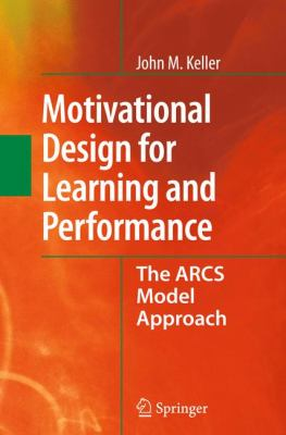 Motivational Design for Learning and Performance The ARCS Model Approach  2010 edition cover