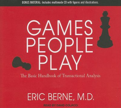 Games People Play: The Basic Handbook of Transactional Analysis Library Edition  2011 edition cover