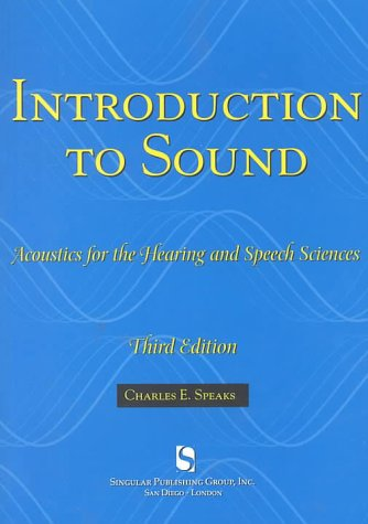 Introduction to Sound Acoustics for the Hearing and Speech Sciences 3rd 1999 (Revised) edition cover