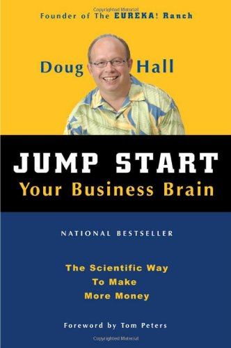 Jump Start Your Business Brain Scientific Ideas and Advice That Will Immediately Double Your Business Success Rate Reissue edition cover