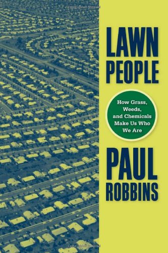 Lawn People How Grasses, Weeds, and Chemicals Make Us Who We Are  2007 edition cover
