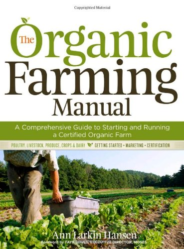 Organic Farming Manual A Comprehensive Guide to Starting and Running a Certified Organic Farm  2010 edition cover