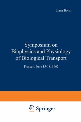Symposium on Biophysics and Physiology of Biological Transport Frascati, June 15-18 1965  1967 9783709155790 Front Cover