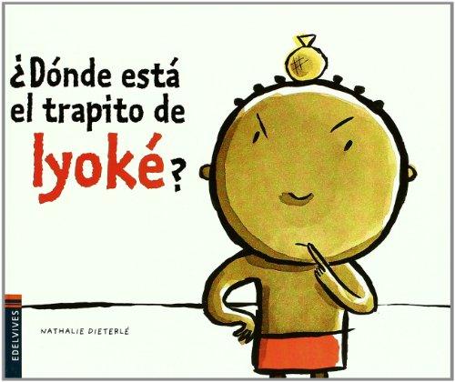Donde esta el trapito de Iyoke? / Where is Iyoke's Cloth?:  2010 edition cover