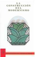 La Construccion Del Modernismo / The Construction of Modernism  2002 edition cover