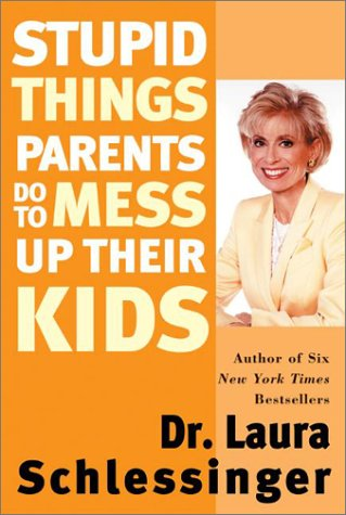 Stupid Things Parents Do to Mess up Their Kids   2000 9780060933791 Front Cover