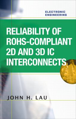 Reliability of RoHS-Compliant 2D and 3D IC Interconnects   2011 9780071753791 Front Cover