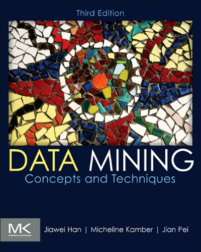 Data Mining Concepts and Techniques 3rd 2012 9780123814791 Front Cover