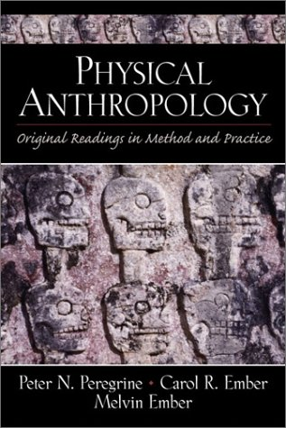 Physical Anthropology Original Readings in Method and Practice  2002 9780130939791 Front Cover