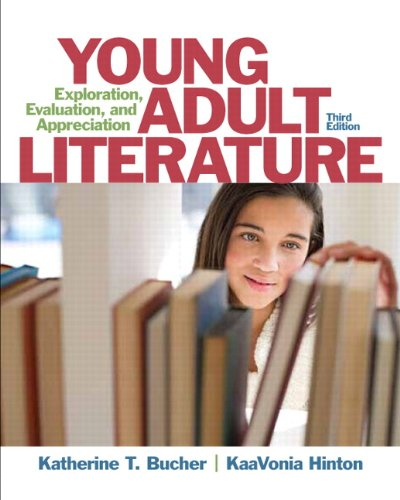 Young Adult Literature Exploration, Evaluation, and Appreciation 3rd 2014 9780133066791 Front Cover