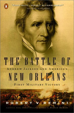 Battle of New Orleans Andrew Jackson and America's First Military Victory Reprint edition cover
