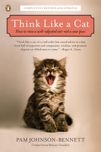 Think Like a Cat How to Raise a Well-Adjusted Cat--Not a Sour Puss  2011 (Revised) edition cover