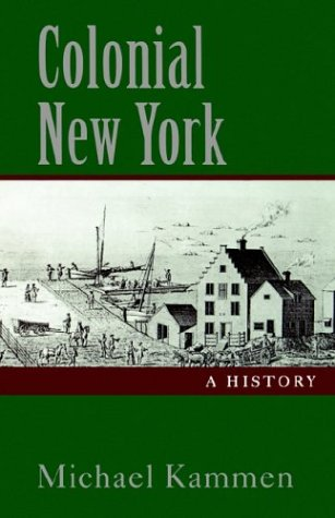 Colonial New York A History  1996 9780195107791 Front Cover
