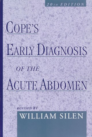 Cope's Early Diagnosis of the Acute Abdomen  20th 2000 (Revised) 9780195136791 Front Cover